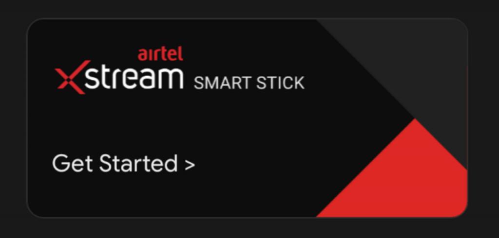 Airtel Xstream Smart Stick integrated in Airtel Xstream app