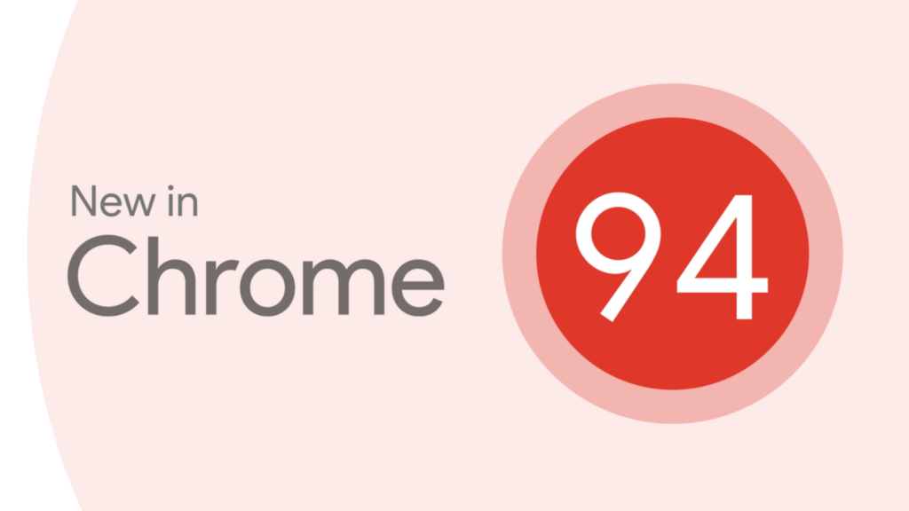 Chrome 94 brings HTTPS-first mode, sharing hub, controversial idle detection and more